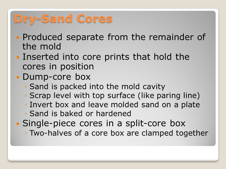 Dry-Sand Cores Produced separate from the remainder of the mold