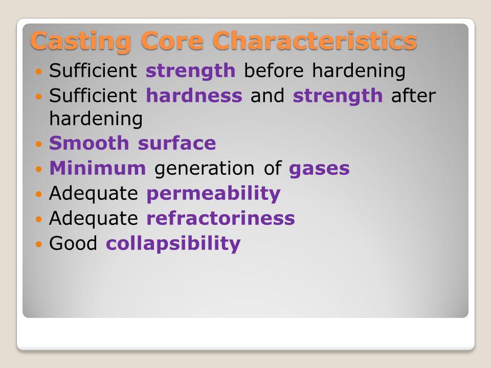 Casting Core Characteristics