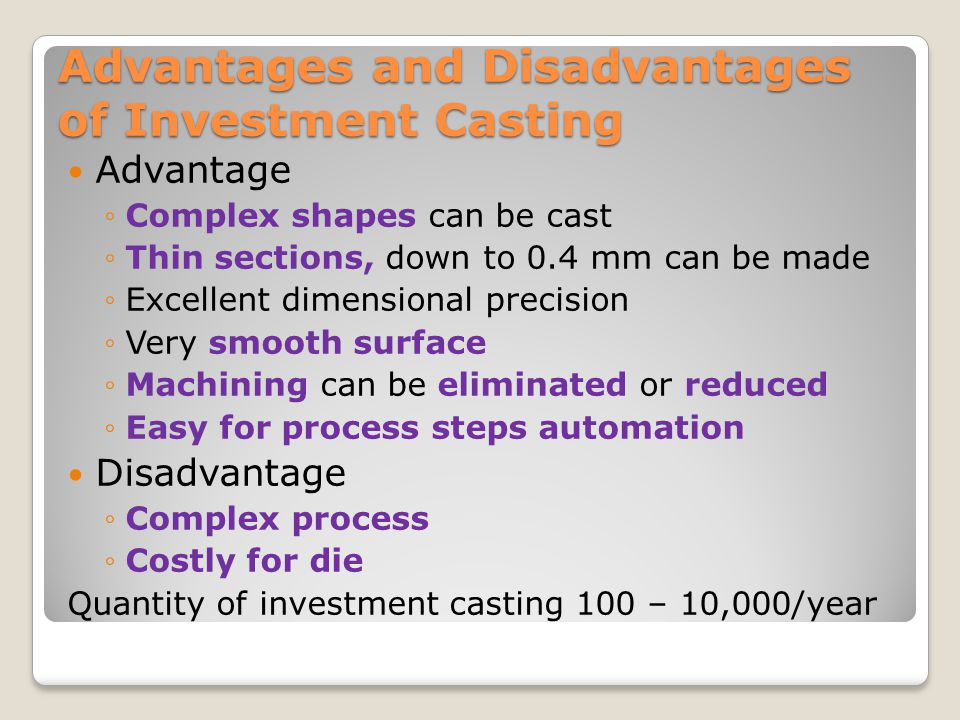 Advantages and Disadvantages of Investment Casting