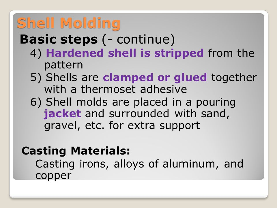 Shell Molding Basic steps (- continue)