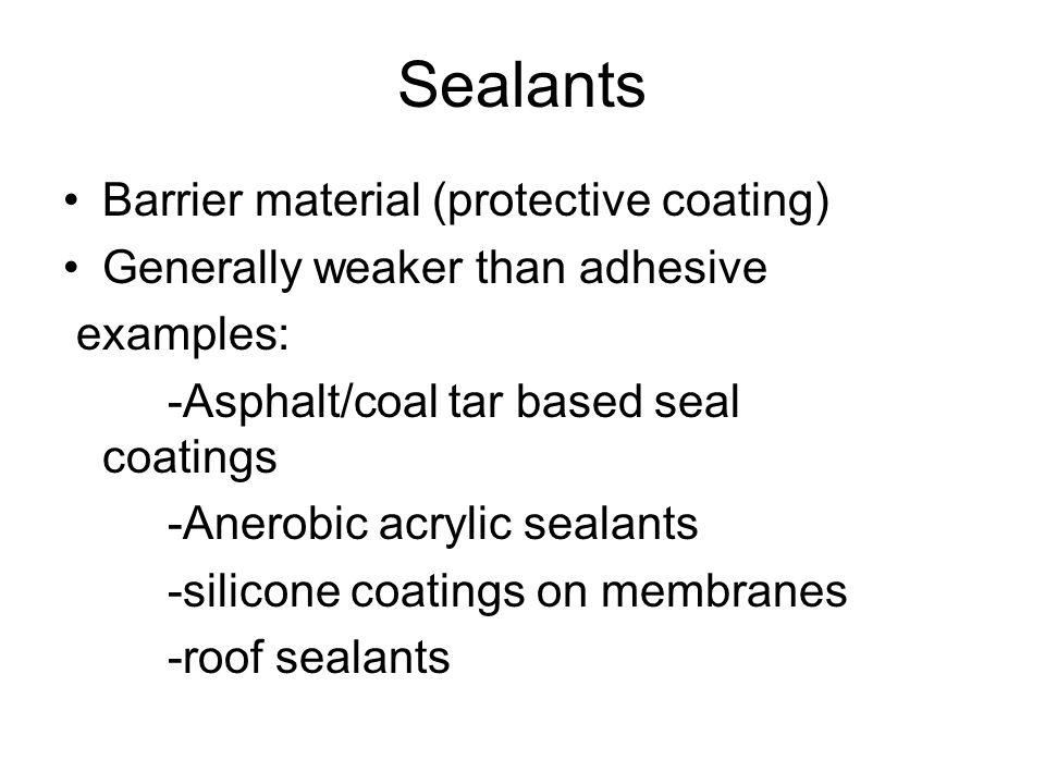 Sealants Barrier material (protective coating)