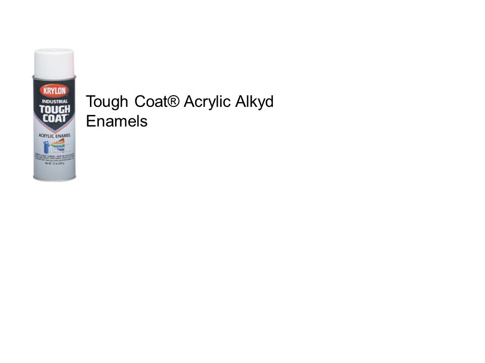 Tough Coat® Acrylic Alkyd Enamels