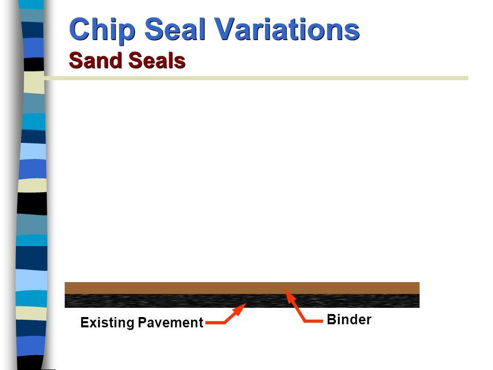 Chip Seal Variations Sand Seals