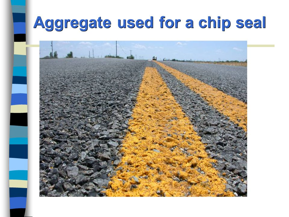 Aggregate used for a chip seal