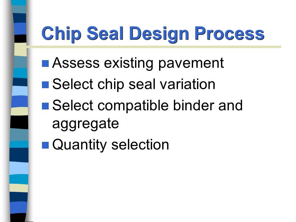 Chip Seal Design Process