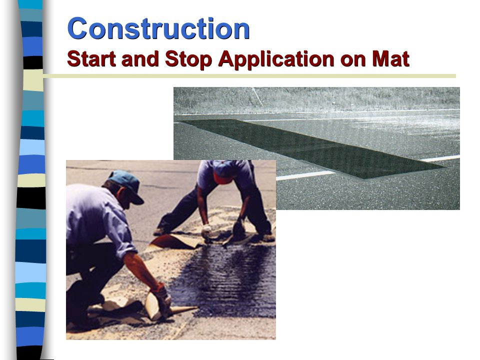 Construction Start and Stop Application on Mat