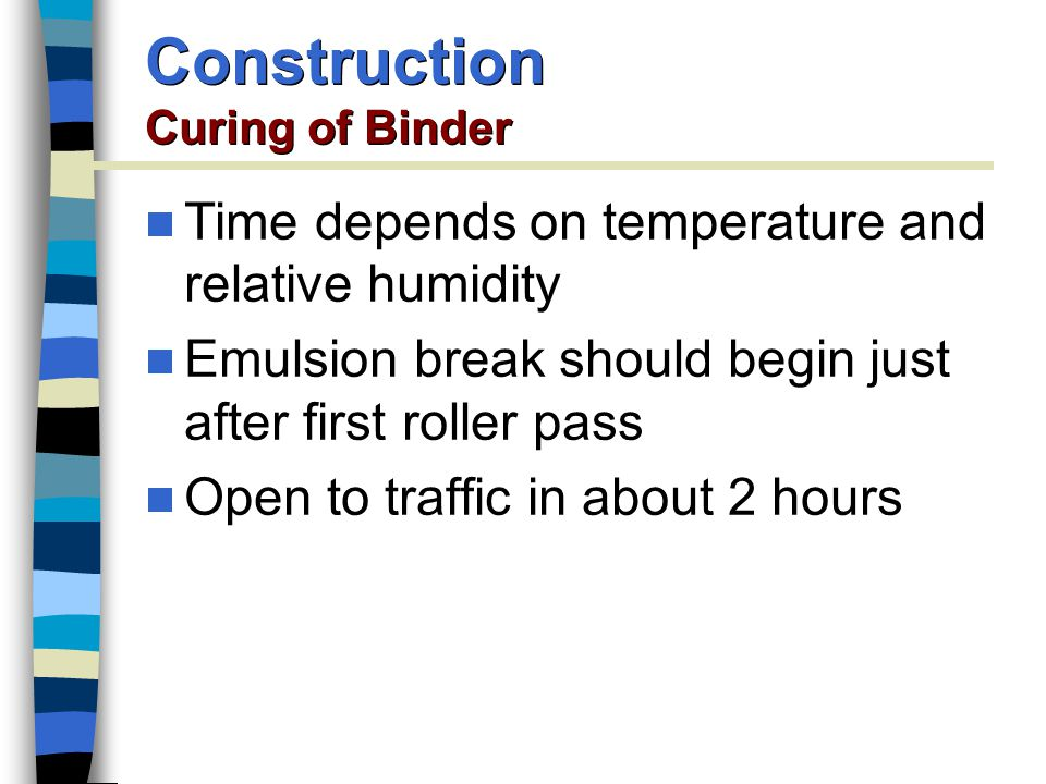 Construction Curing of Binder