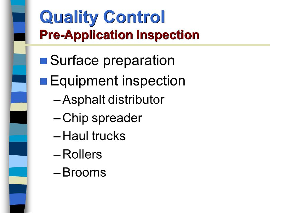 Quality Control Pre-Application Inspection