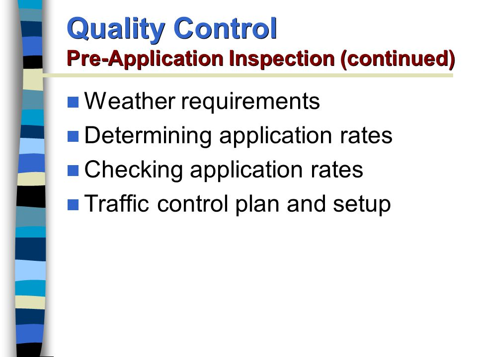 Quality Control Pre-Application Inspection (continued)