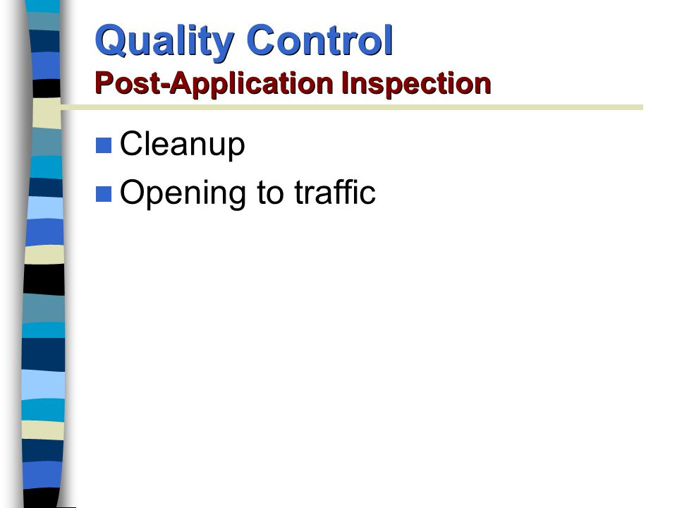 Quality Control Post-Application Inspection