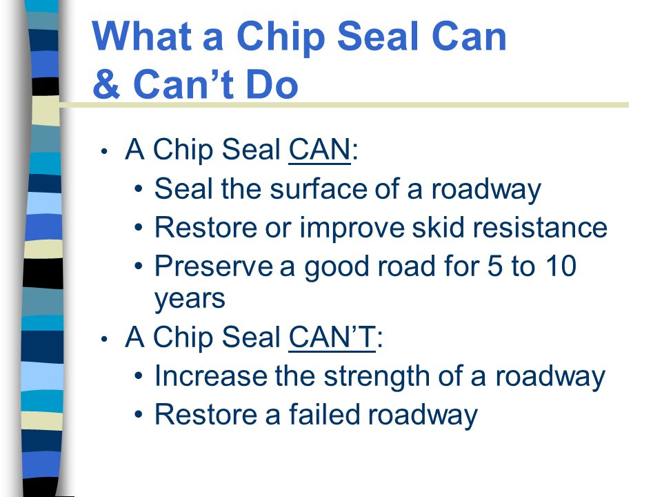 What a Chip Seal Can & Can't Do