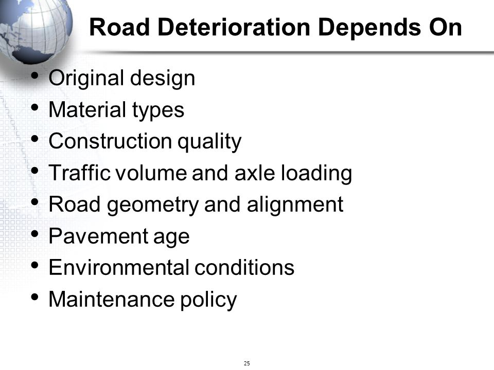 Road Deterioration Depends On