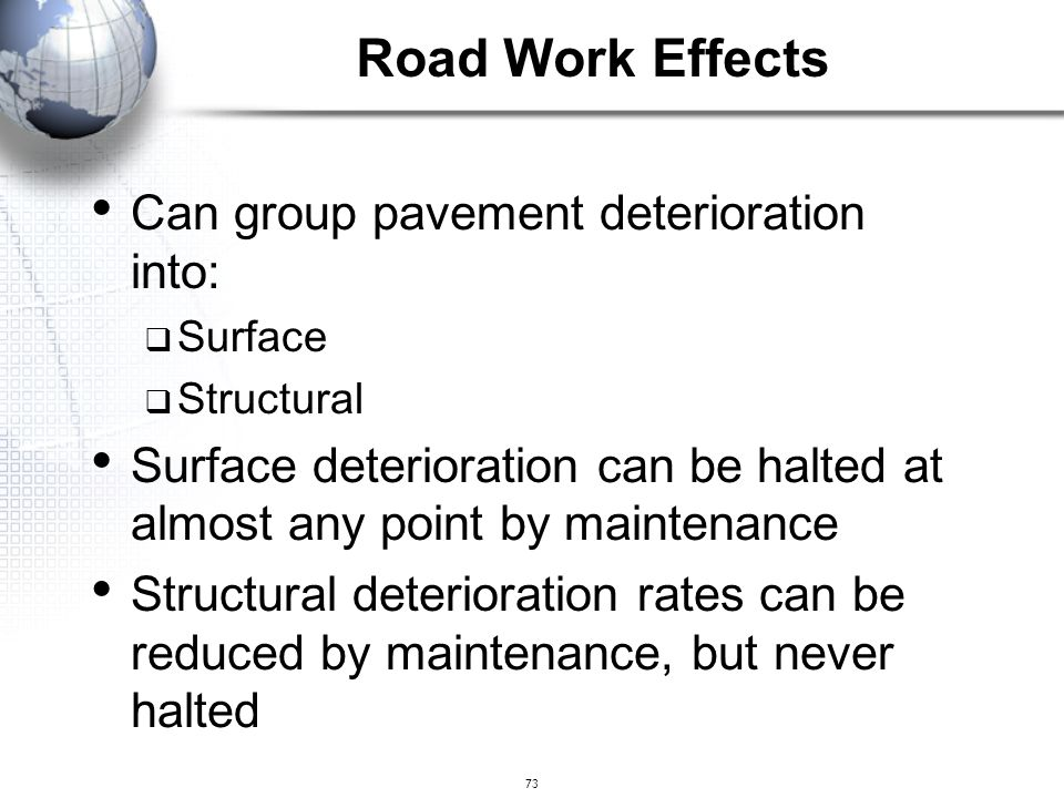 Road Work Effects Can group pavement deterioration into: