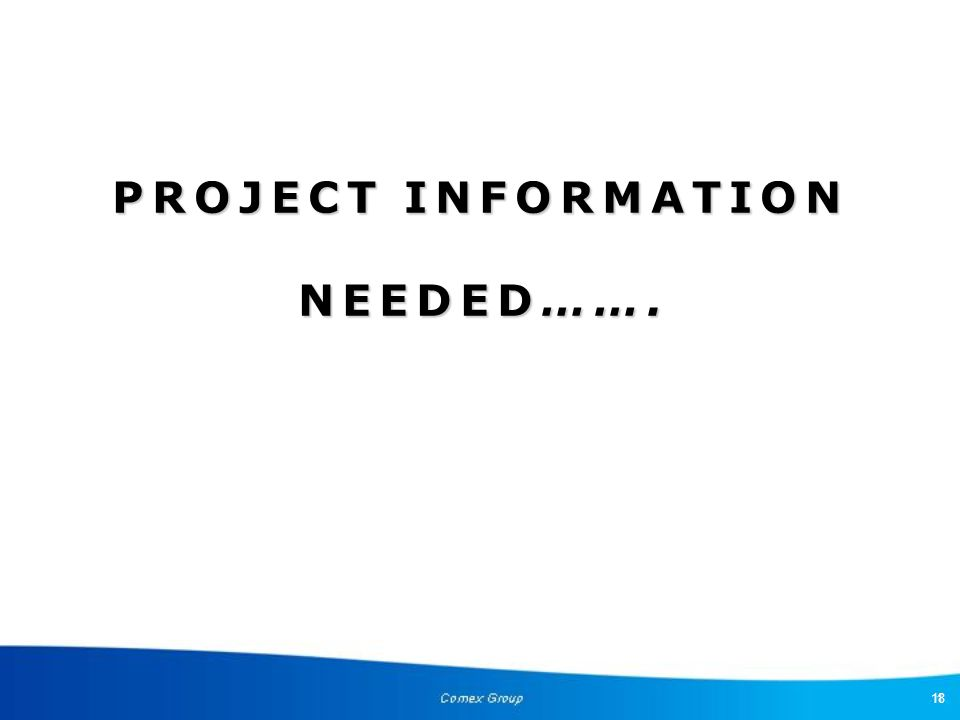 PROJECT INFORMATION NEEDED…….