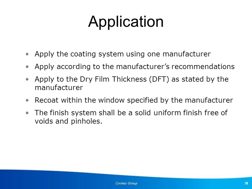 Application Apply the coating system using one manufacturer