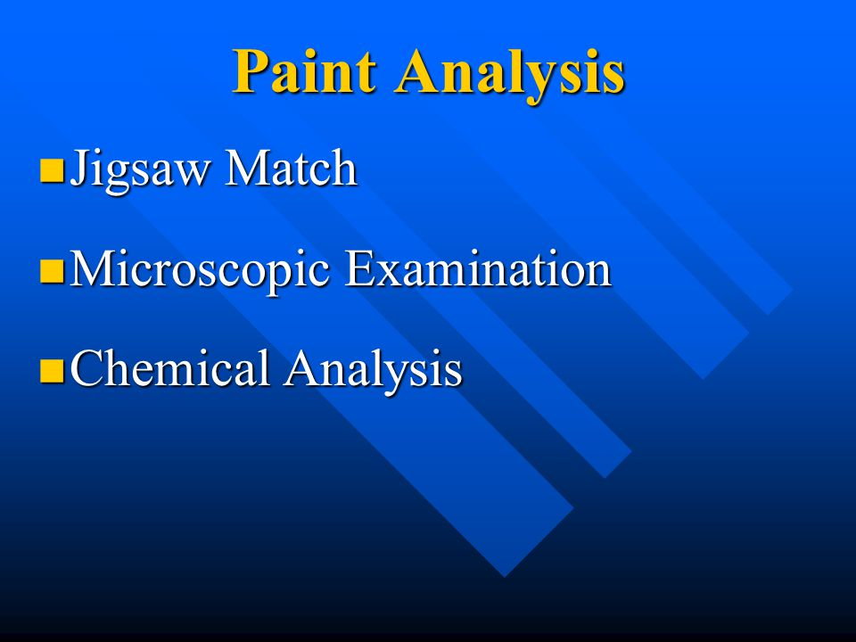 Paint Analysis Jigsaw Match Microscopic Examination Chemical Analysis