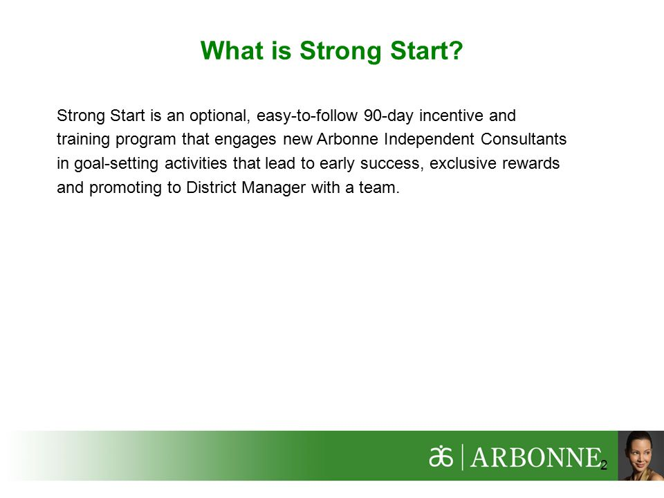 What is Strong Start Strong Start is an optional, easy-to-follow 90-day incentive and.