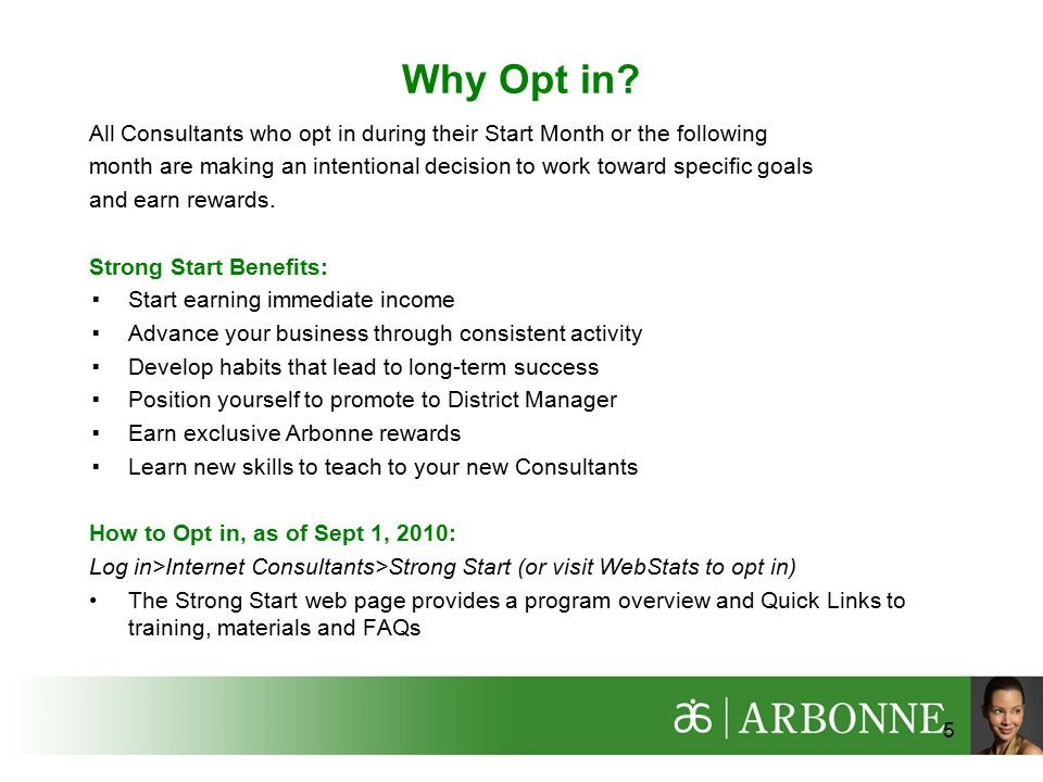 Why Opt in All Consultants who opt in during their Start Month or the following.