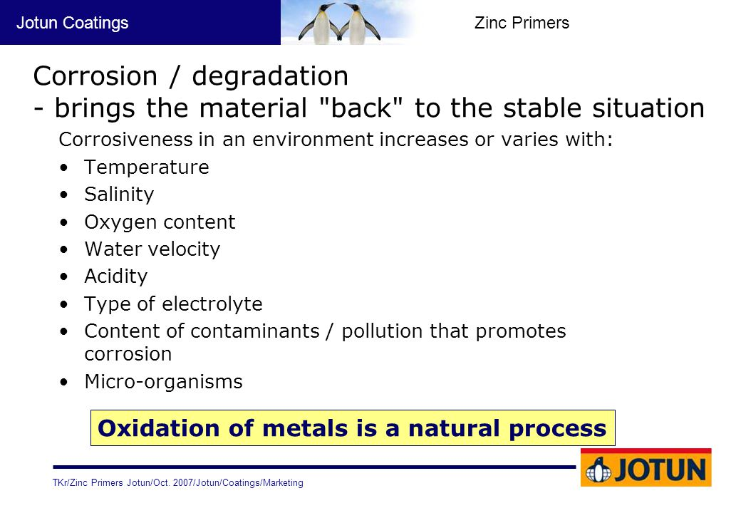 Corrosion / degradation - brings the material back to the stable situation