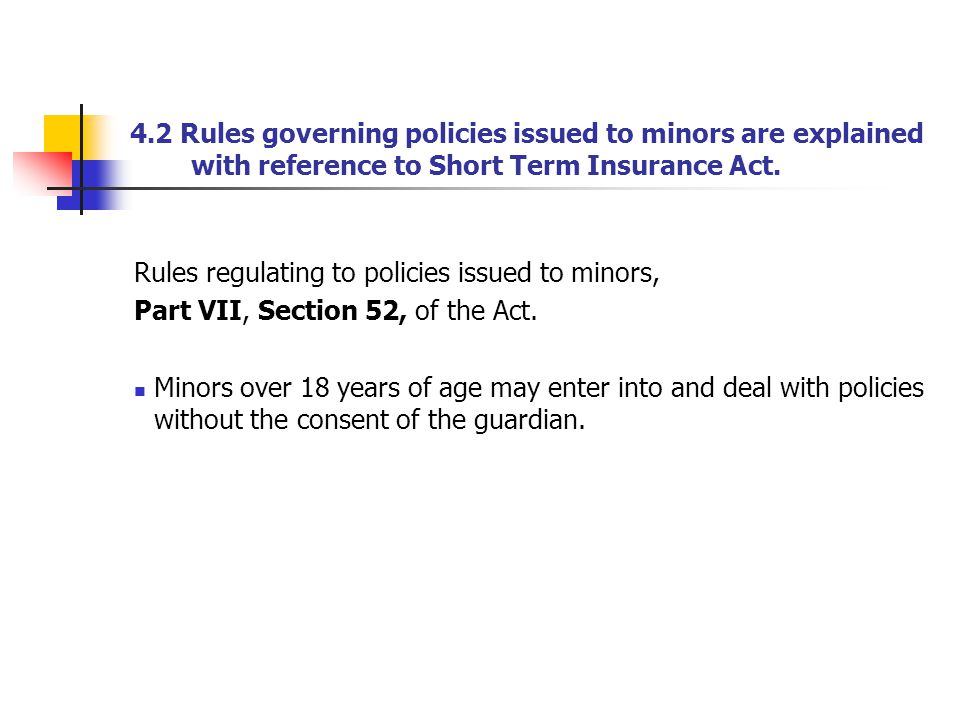 4.2 Rules governing policies issued to minors are explained with reference to Short Term Insurance Act.