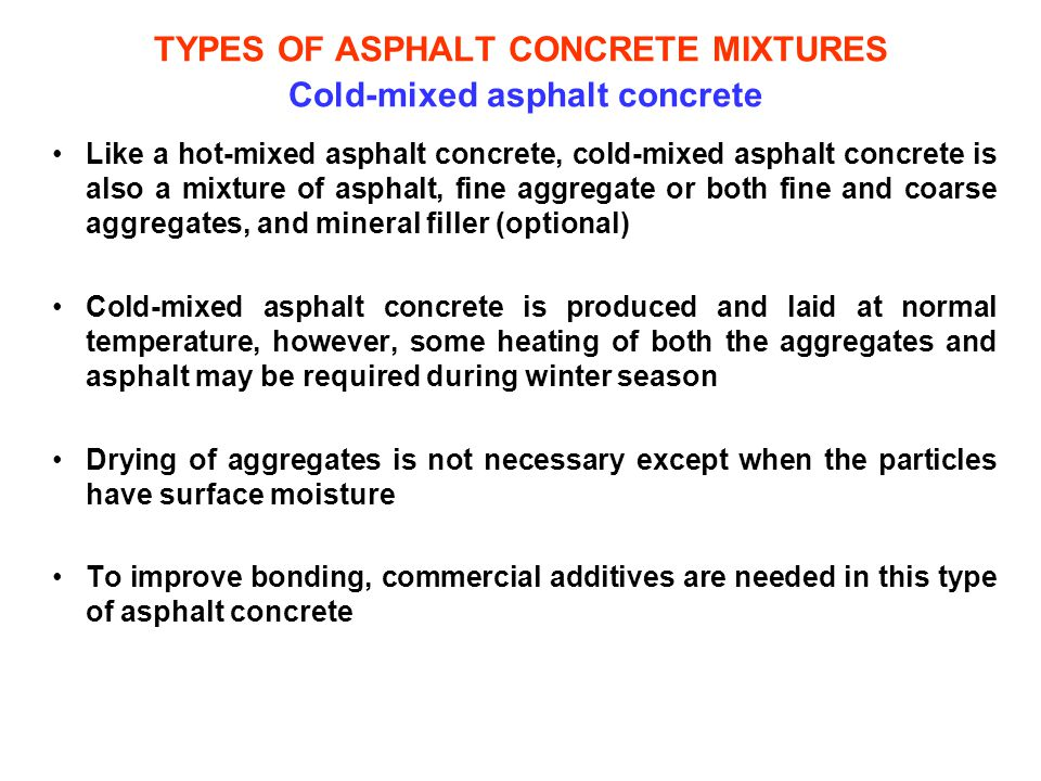 TYPES OF ASPHALT CONCRETE MIXTURES Cold-mixed asphalt concrete