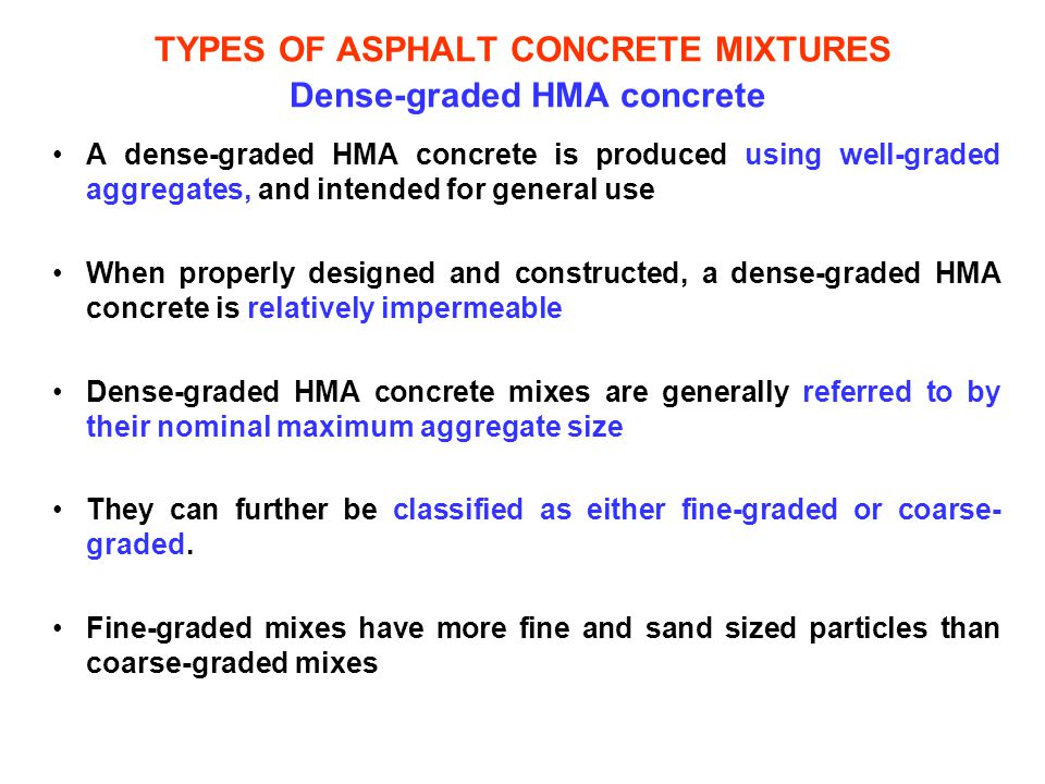 TYPES OF ASPHALT CONCRETE MIXTURES Dense-graded HMA concrete
