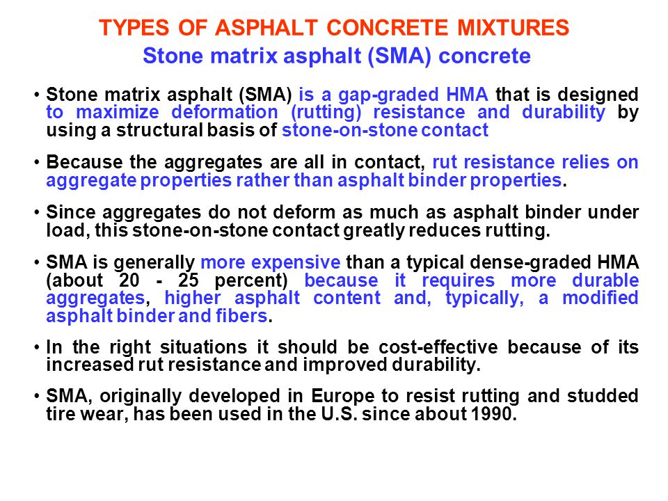 TYPES OF ASPHALT CONCRETE MIXTURES Stone matrix asphalt (SMA) concrete