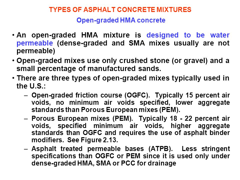 TYPES OF ASPHALT CONCRETE MIXTURES Open-graded HMA concrete