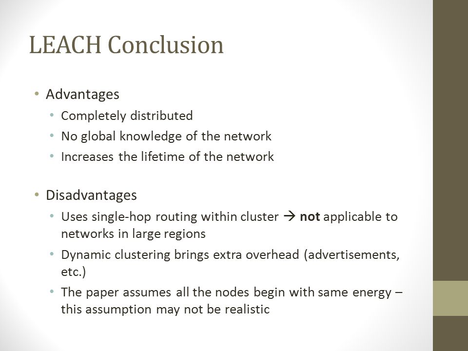 LEACH Conclusion Advantages Disadvantages Completely distributed