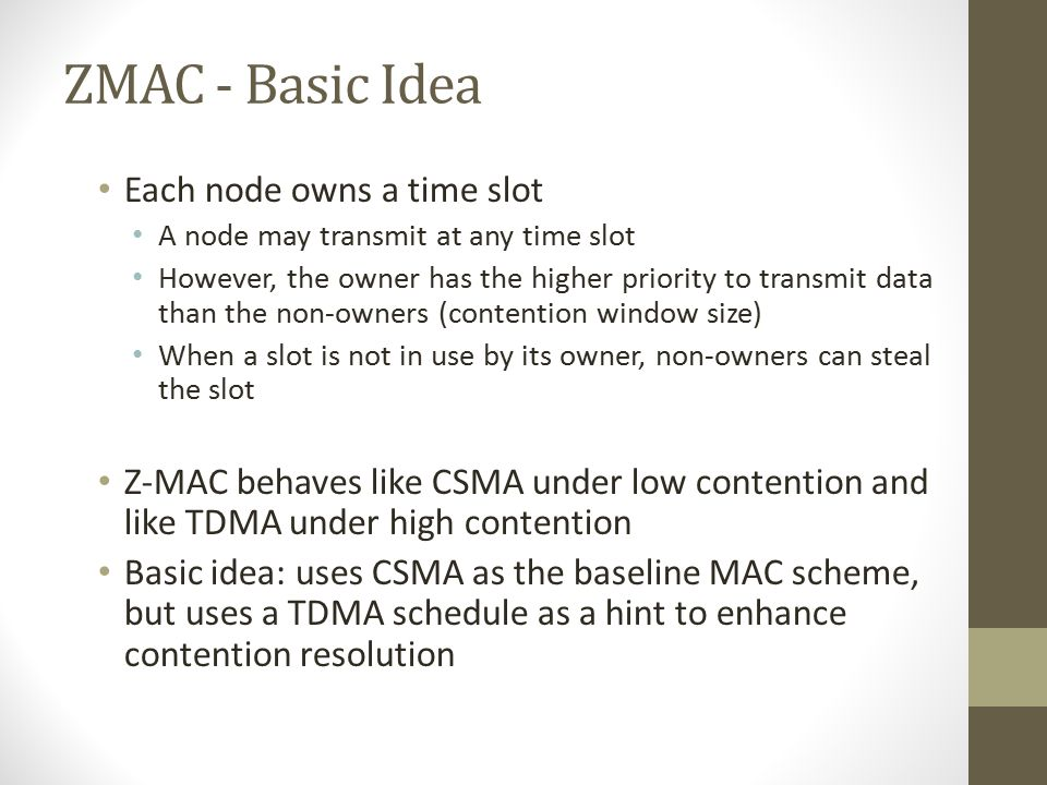 ZMAC - Basic Idea Each node owns a time slot