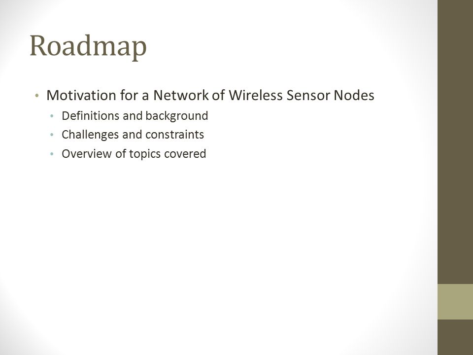 Roadmap Motivation for a Network of Wireless Sensor Nodes
