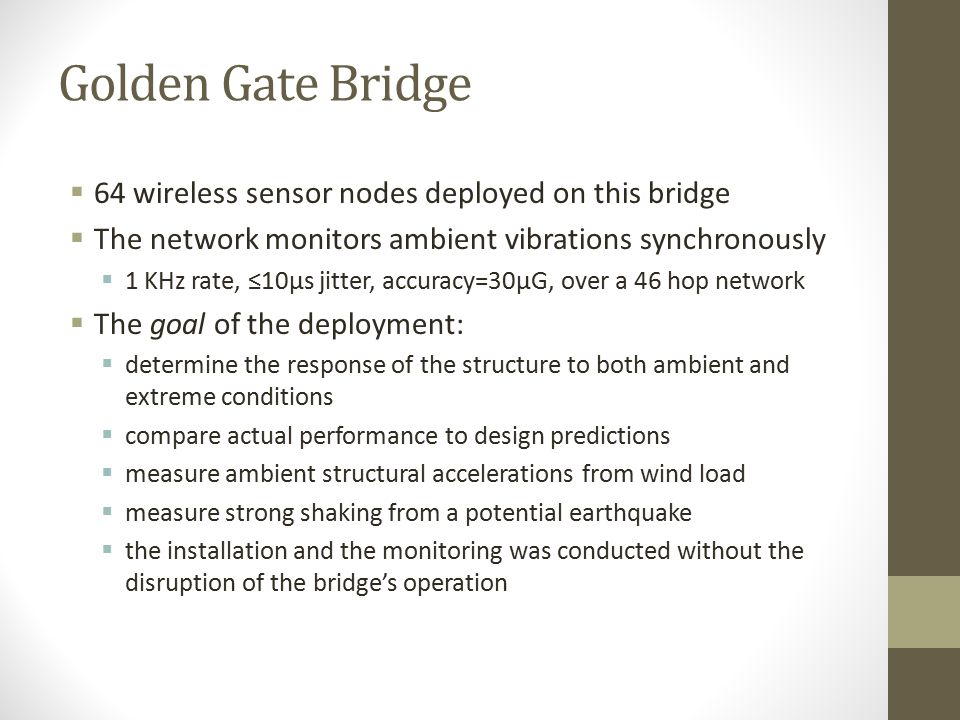 Golden Gate Bridge 64 wireless sensor nodes deployed on this bridge