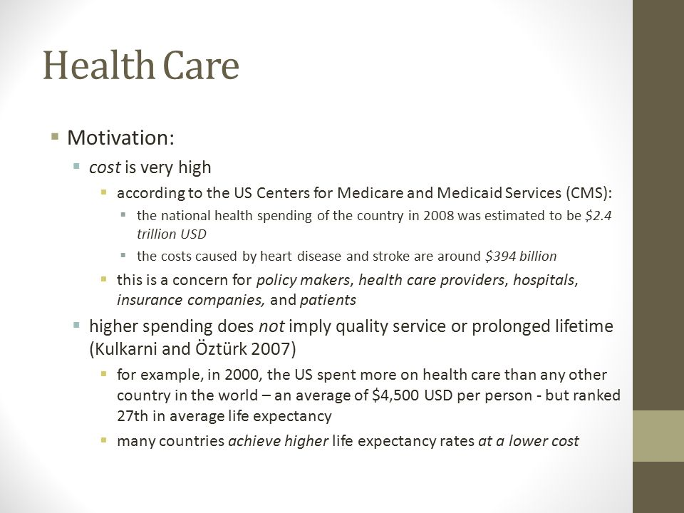 Health Care Motivation: cost is very high