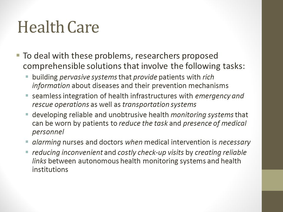 Health Care To deal with these problems, researchers proposed comprehensible solutions that involve the following tasks:
