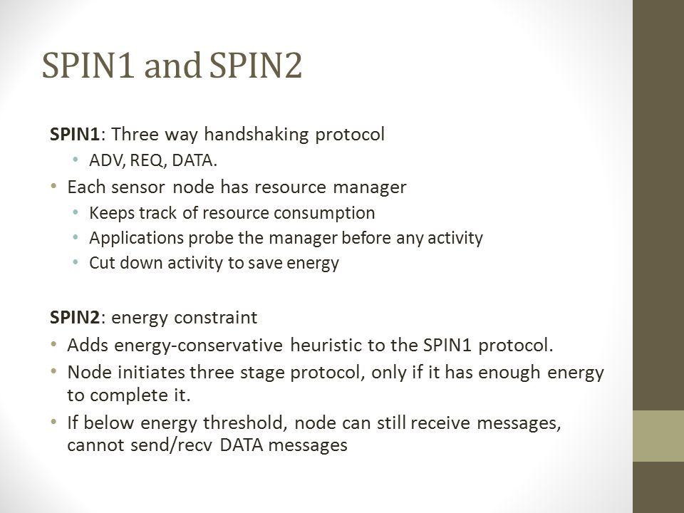 SPIN1 and SPIN2 SPIN1: Three way handshaking protocol