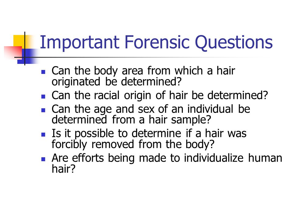 Important Forensic Questions