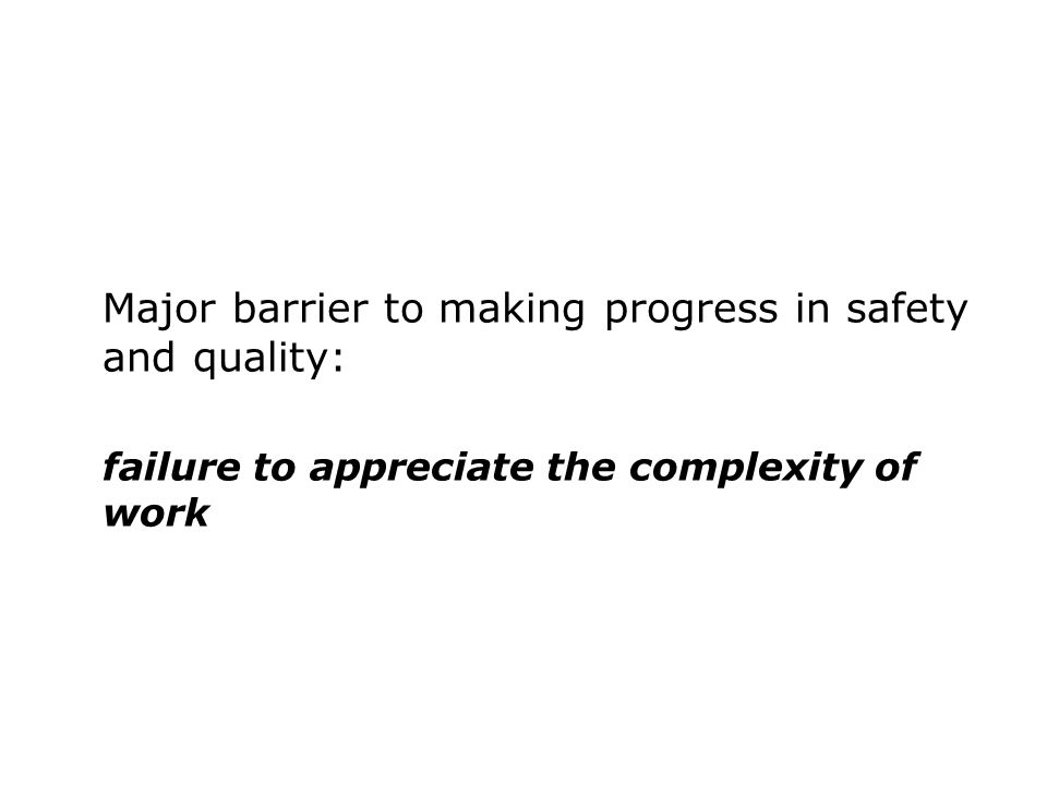 Major barrier to making progress in safety and quality:
