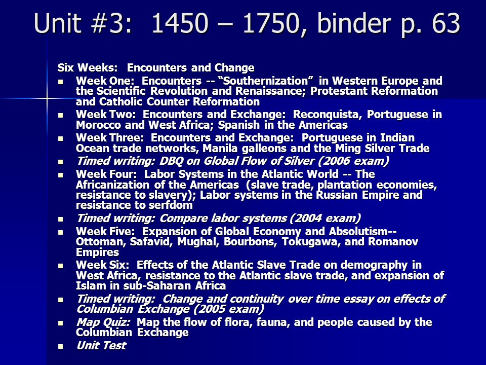 Unit #3: 1450 – 1750, binder p. 63 Six Weeks: Encounters and Change