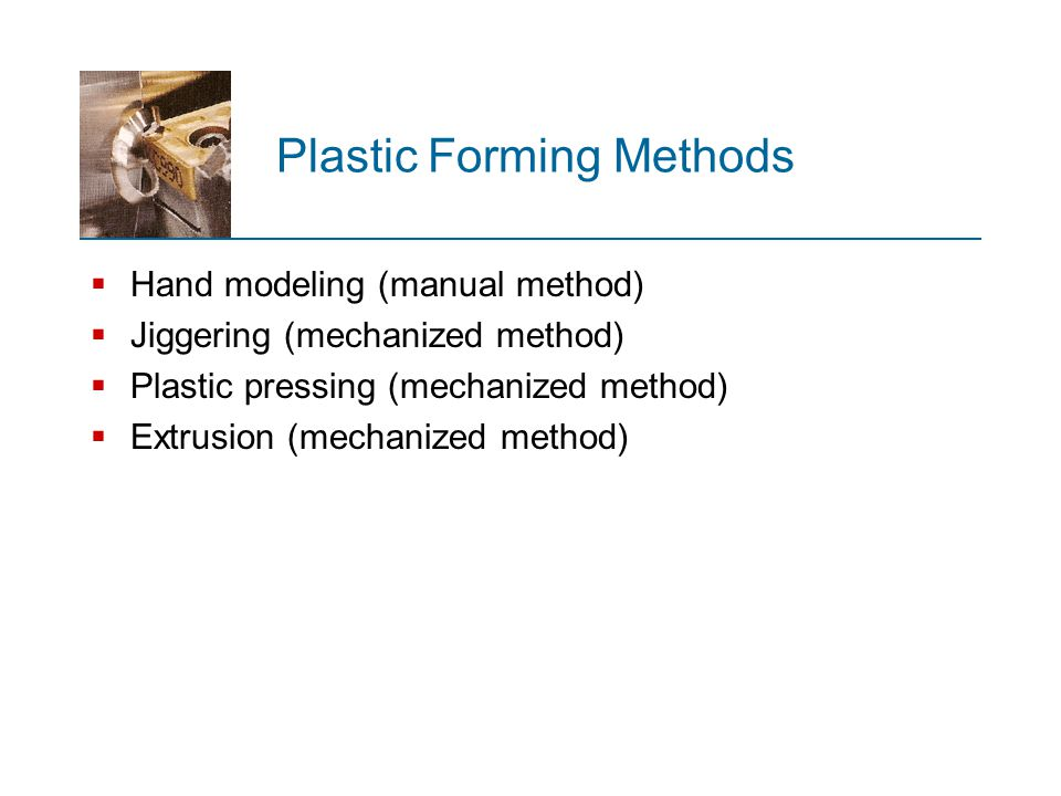 Plastic Forming Methods