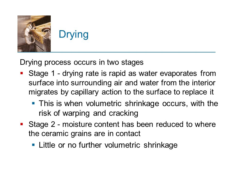 Drying Drying process occurs in two stages.