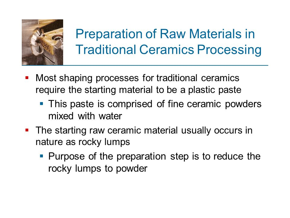 Preparation of Raw Materials in Traditional Ceramics Processing