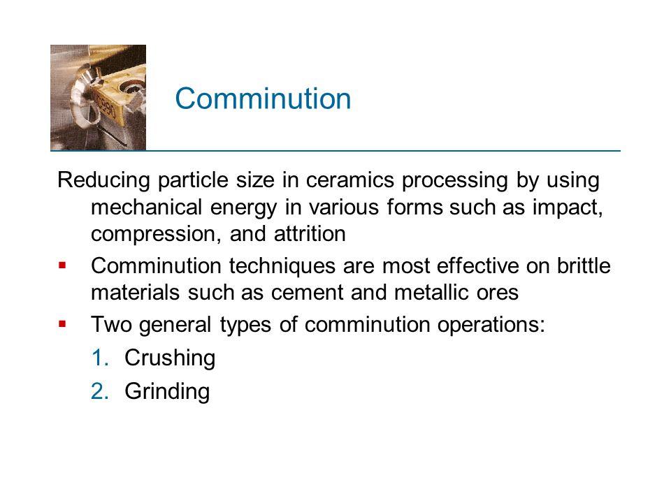 Comminution Crushing Grinding
