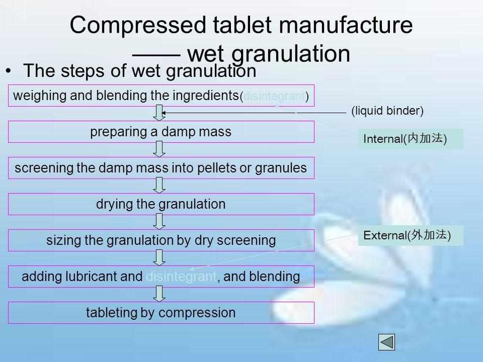 Compressed tablet manufacture —— wet granulation