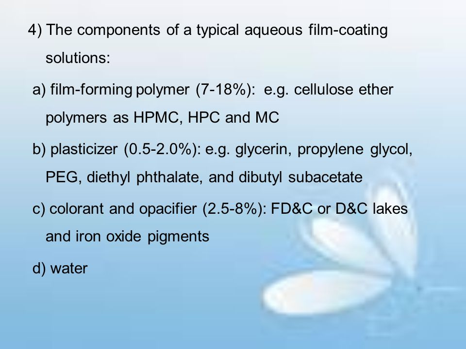 4) The components of a typical aqueous film-coating solutions:
