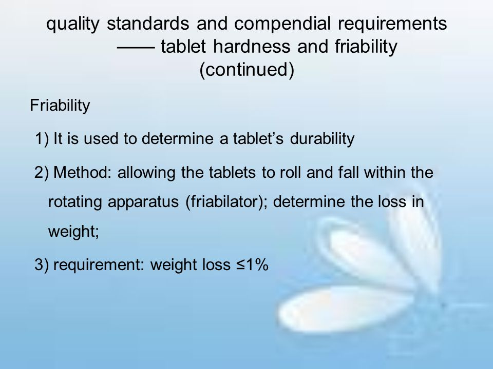quality standards and compendial requirements —— tablet hardness and friability (continued)