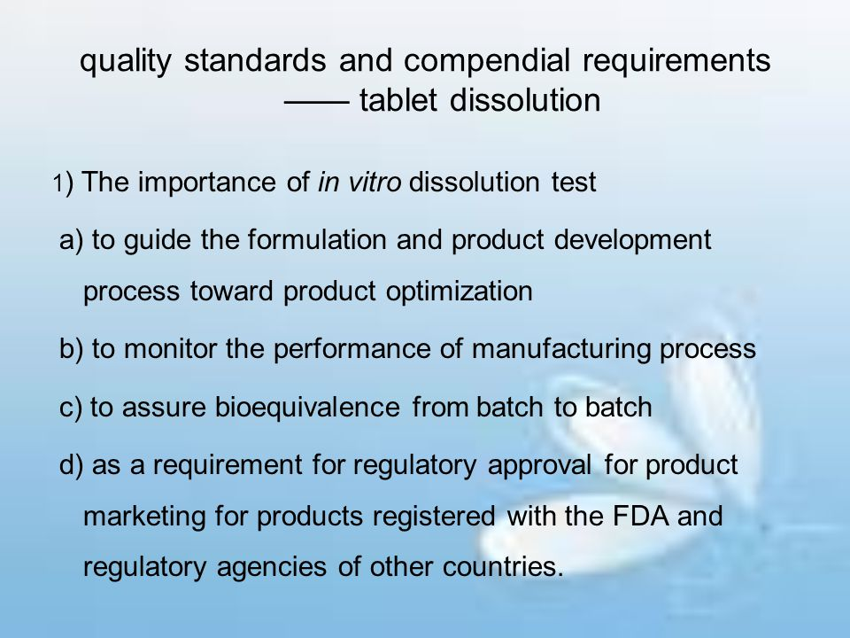 quality standards and compendial requirements —— tablet dissolution
