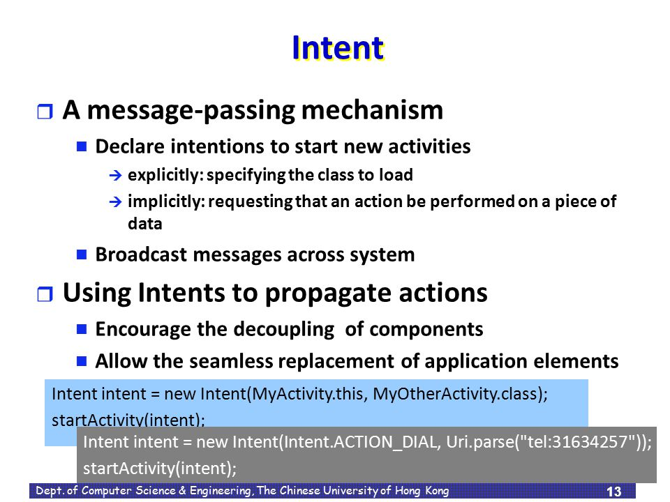 Intent A message-passing mechanism Using Intents to propagate actions