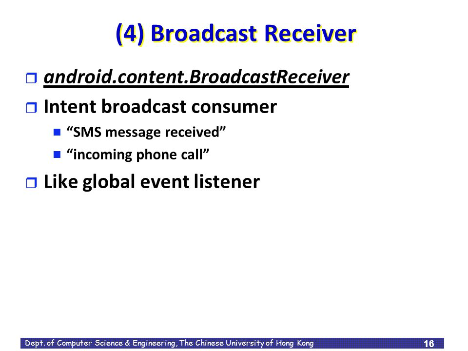 (4) Broadcast Receiver android.content.BroadcastReceiver