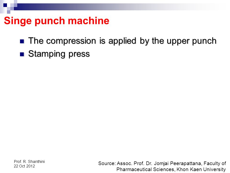 Singe punch machine The compression is applied by the upper punch