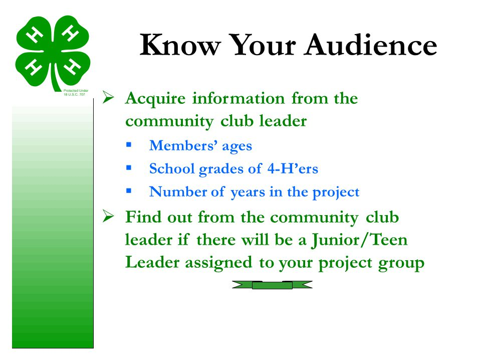 Know Your Audience Acquire information from the community club leader